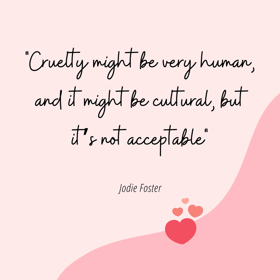 Jodie Foster Quote on Cruelty